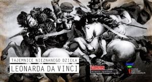 Nieznane dzieło Leonarda da Vinci – we wrocławskim Centrum Technologii Audiowizualnych