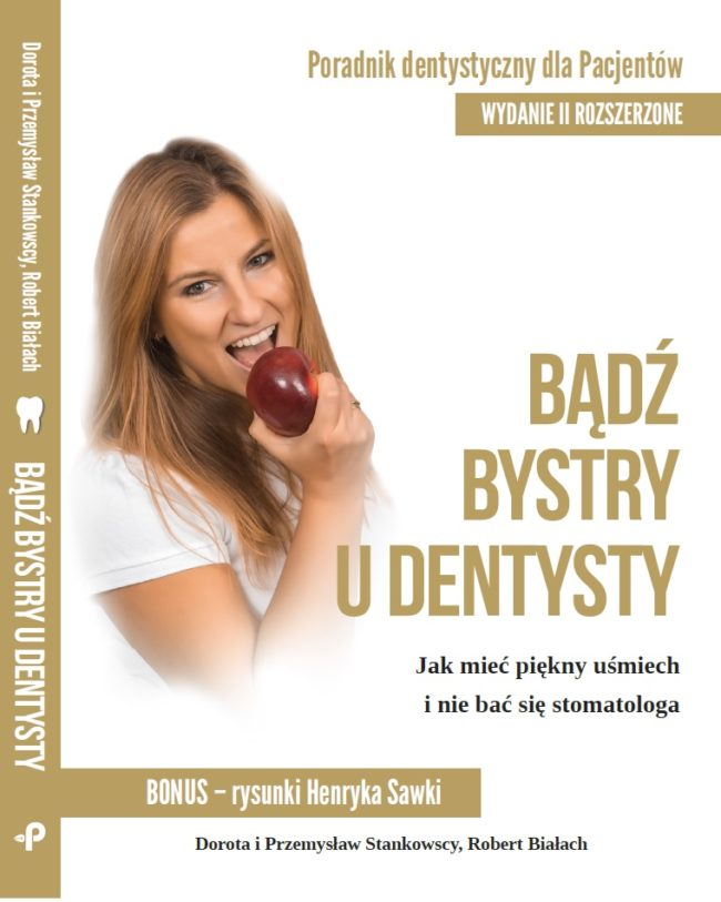 Bądź bystry u dentysty, czyli jak mieć piękny uśmiech i nie bać się stomatologa