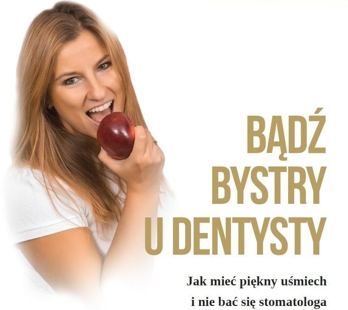 Bądź bystry u dentysty – porady dentystów z Poznania