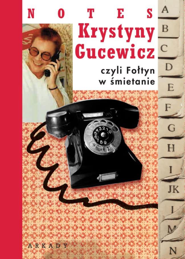 """Krystyna Gucewicz - """"Notes Krystyny Gucewicz, czyli Fołtyn w śmietanie"""""""