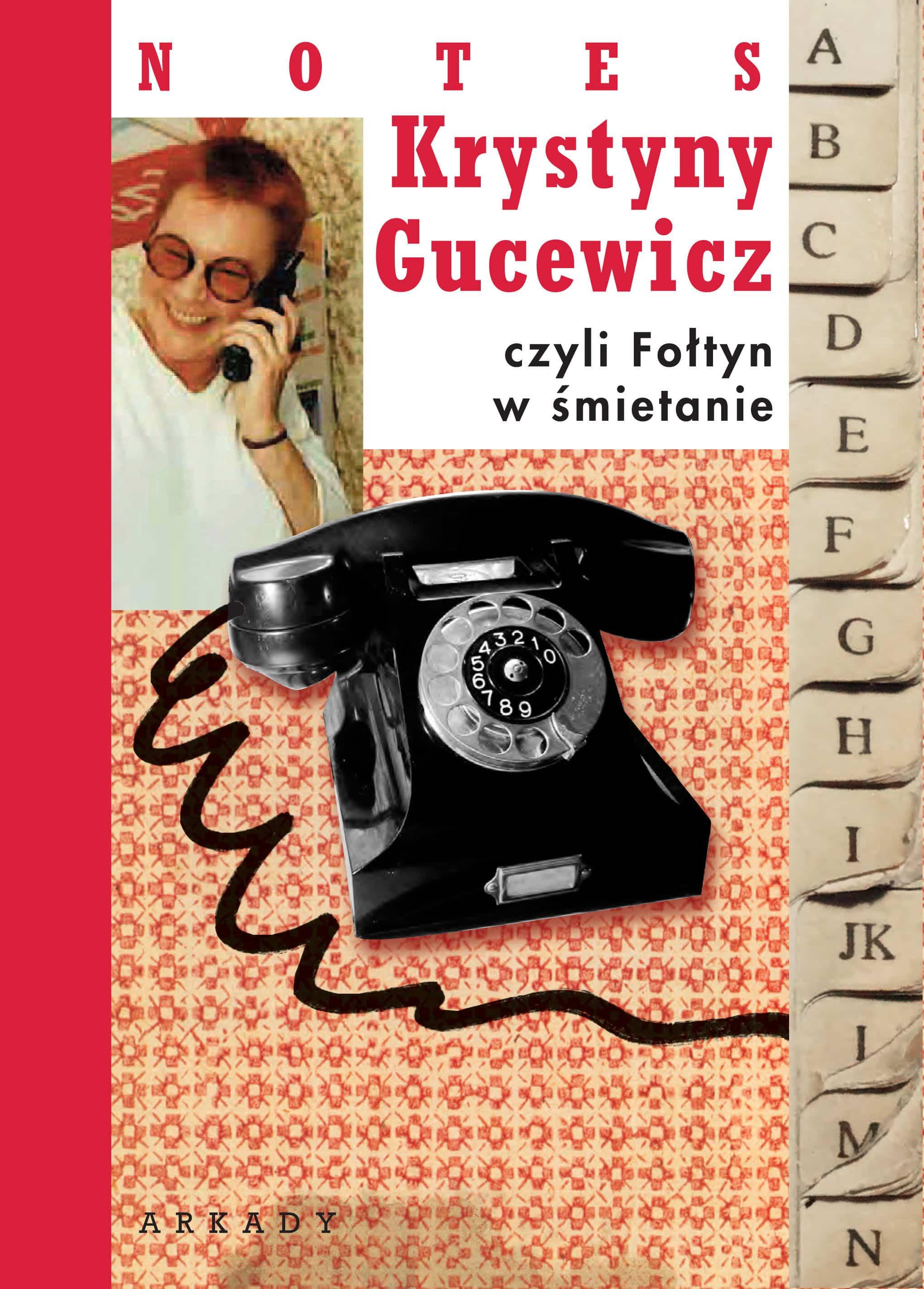 """Krystyna Gucewicz – """"Notes Krystyny Gucewicz, czyli Fołtyn w śmietanie"""""""