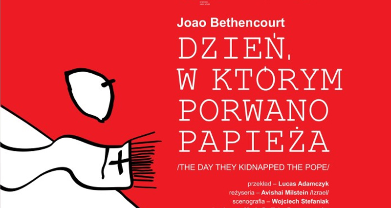 """Teatr Komedia, """"Dzień, w którym porwano papieża"""""""