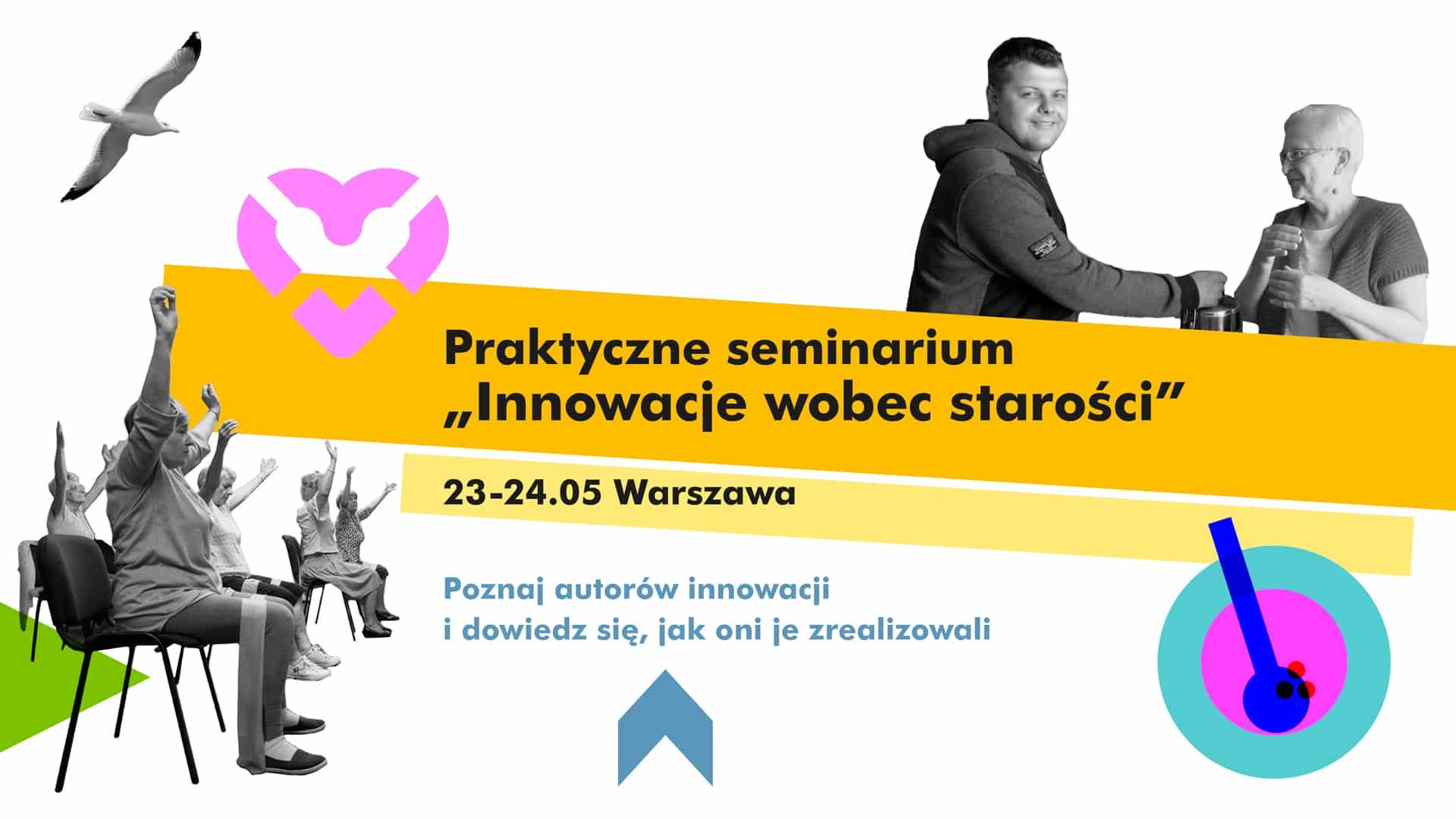 """Praktyczne Seminarium """"Innowacje wobec starości"""""""