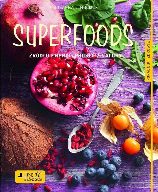 Superfoods – źródło energii prosto z natury PORADNIK