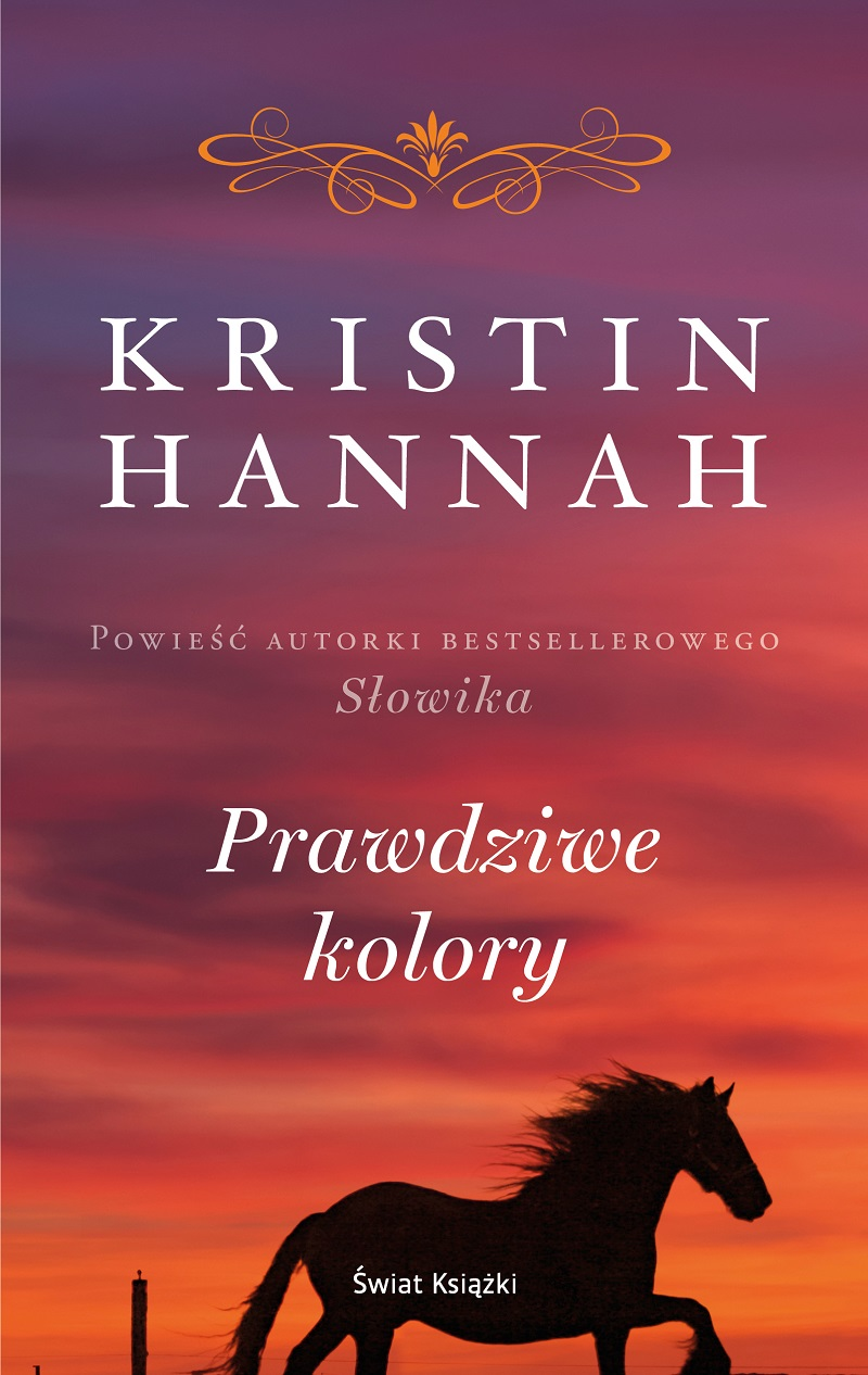 Prawdziwe kolory to skłaniająca do refleksji, poruszająca powieść Kristin Hannah