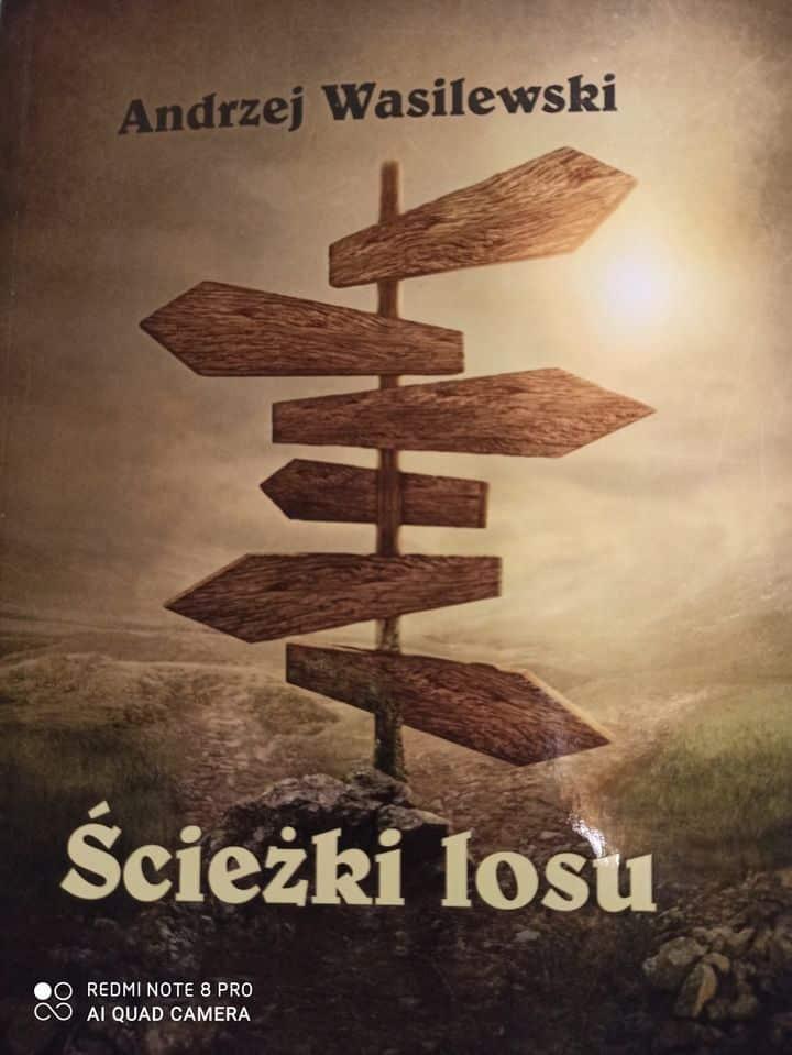 Ścieżki losu – powieść Andrzeja Wasilewskiego redaktora Gazety Senior