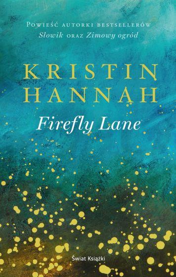 Firefly lane – opowieść o przyjaźni, która przetrwa wszystko. Bestseller NYT i serial Netflixa