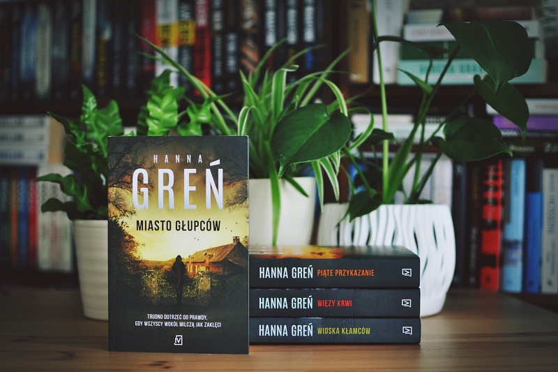 """""""Miasto głupców"""", czwarty tom bestsellerowej serii HANNY GREŃ, już w sprzedaży!"""