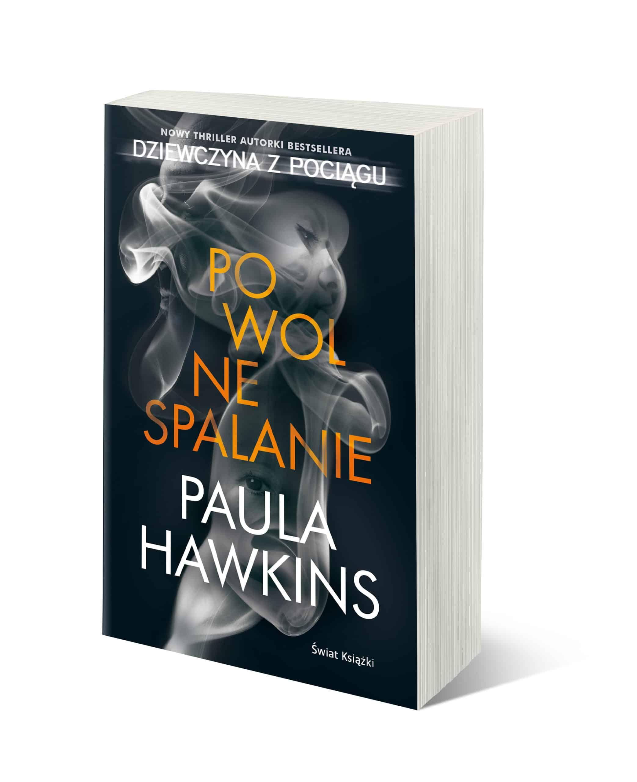 """""""Powolne spalanie"""" by Paula Hawkins, autorki powieści """"Dziewczyna z pociągu"""" i """"Zapisane w wodzie"""""""